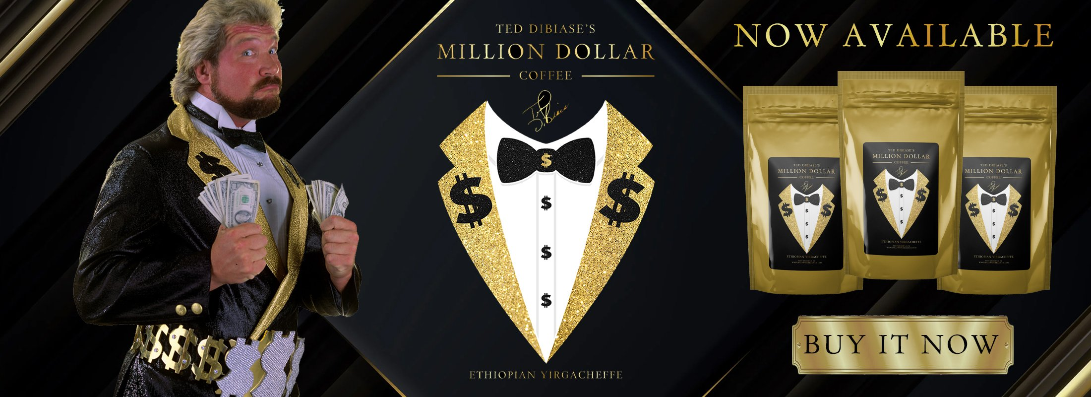Ted Dibiase's Million Dollar Coffee